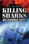 """Killing Sharks: De Profundis"" by Eric John Wentz"